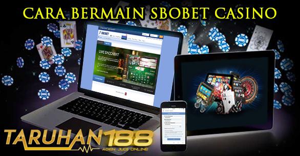 Cara Bermain Sbobet Casino