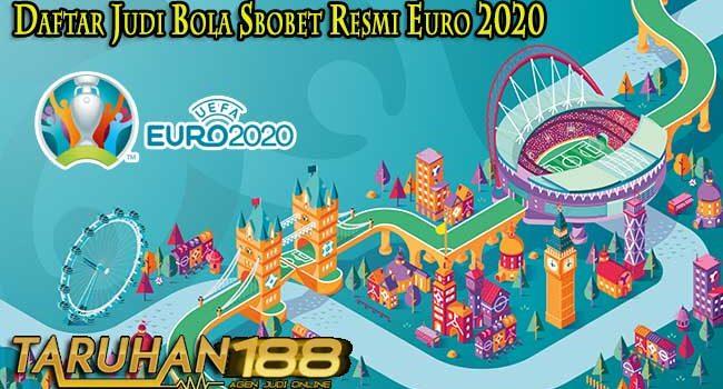 Daftar Judi Bola Sbobet Resmi Euro 2020