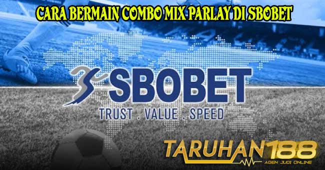 Cara Bermain Combo Mix Parlay di Sbobet